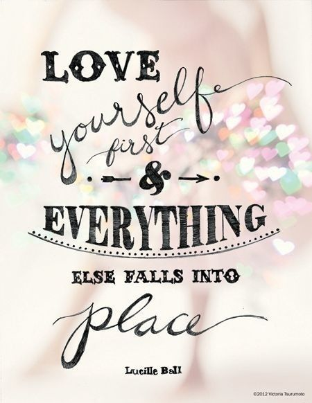 Quote Love Yourself First Lucille Ball